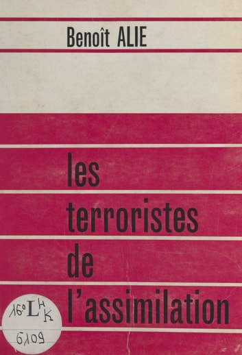 Les terroristes de l'assimilation ebook by Benoît Alié