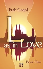 L as in Love (Book One) ebook by Ruth Gogoll