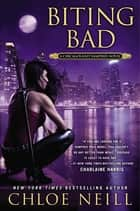 Biting Bad - A Chicagoland Vampires Novel ebook by Chloe Neill