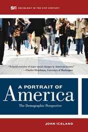 A Portrait of America - The Demographic Perspective ebook by John Iceland