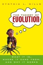 The Theory of Evolution ebook by Cynthia Mills