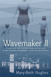 Wavemaker II - A Novel ebook by Mary-Beth Hughes