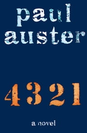 4 3 2 1 - A Novel ebook by Paul Auster