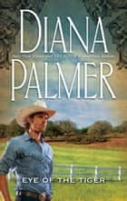 Eye of the Tiger eBook by Diana Palmer
