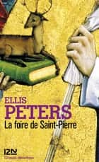 La foire de Saint-Pierre ebook by Serge CHWAT, Ellis PETERS