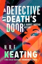 A Detective at Death's Door ebook by H. R. F. Keating