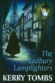 The Ledbury Lamplighters ebook by Tombs, Kerry