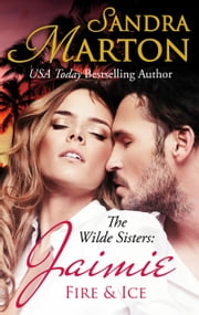 Jaimie: Fire and Ice - The Wilde Sisters: Book Two ebook by Sandra Marton