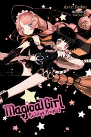 Magical Girl Raising Project, Vol. 4 (light novel) - Episodes ebook by Asari Endou, Marui-no