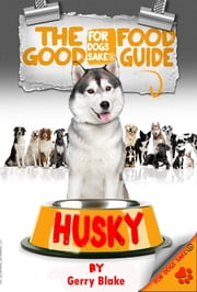 The Husky Good Food Guide ebook by Gerry Blake