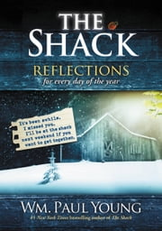 The Shack - Reflections for Every Day of the Year ebook by Wm. Paul Young