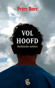 Vol hoofd - autistische notities ebook by Peter Boer