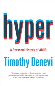 Hyper - A Personal History of ADHD ebook by Timothy Denevi