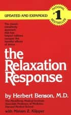 The Relaxation Response ebook by Miriam Z. Klipper,Herbert Benson, M.D.