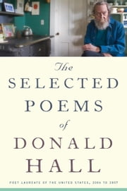 The Selected Poems of Donald Hall ebook by Donald Hall