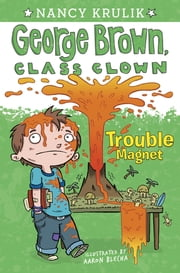 Trouble Magnet #2 ebook by Nancy Krulik,Aaron Blecha