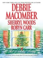 That Holiday Feeling - An Anthology ebook by Debbie Macomber, Sherryl Woods, Robyn Carr