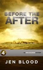 BEFORE THE AFTER ebook by Jen Blood