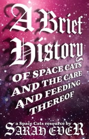 A Brief History of Space Cats and the Care and Feeding Thereof