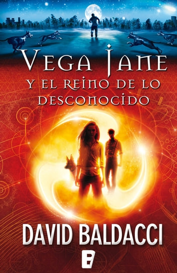 Vega Jane y el reino de lo desconocido (Serie de Vega Jane 1) ebook by David Baldacci