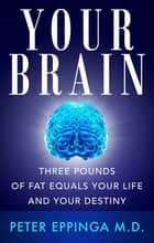 Your Brain ebook by Peter Eppinga, MD