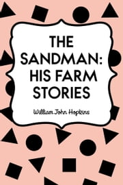 The Sandman: His Farm Stories ebook by William John Hopkins