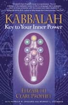 Kabbalah - Key To Your Inner Power ebook by Elizabeth Clare prophet