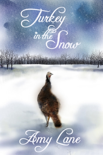 Turkey in the Snow ebook by Amy Lane