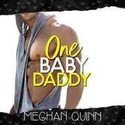 One Baby Daddy (Dating by Numbers Series Book 3) audiobook by Meghan Quinn
