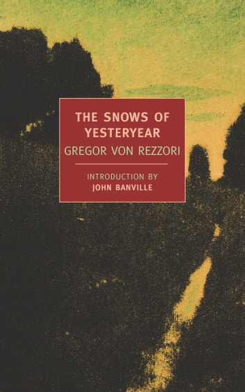 The Snows of Yesteryear ebook by Gregor Von Rezzori