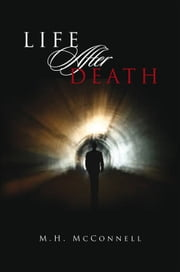 Life After Death ebook by M.H. McConnell