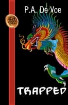 Trapped - A Mei-hua Adventure in Ming Dynasty China ebook by P.A. De Voe