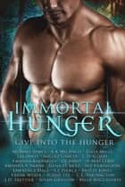 Immortal Hunger ebook by Melanie James, A K Michaels, Julia Mills,...