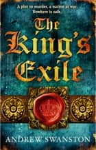 The King's Exile - (Thomas Hill 2) ebook by Andrew Swanston