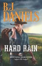 Hard Rain ebook by B.J. Daniels