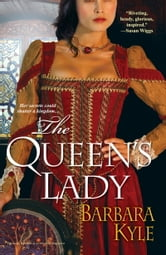 The Queen's Lady ebook by Barbara Kyle