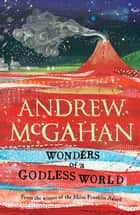 Wonders of a Godless World ebook by Andrew McGahan
