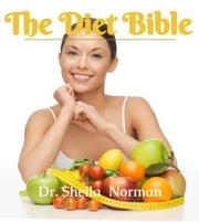 The Diet Bible ebook by Dr. Sheila Norman