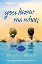 You Knew Me When ebook by Emily Liebert