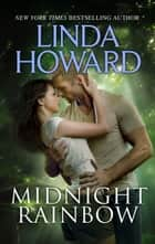 Midnight Rainbow ebook by Linda Howard