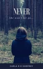 Never ebook by Carla Godfrey