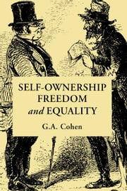 Self-Ownership, Freedom, and Equality ebook by Cohen, G. A.