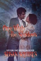One With the Shadows ebook by Susan Squires