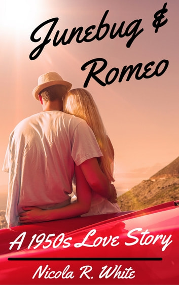 Junebug & Romeo: A 1950s Love Story - (Short Story) ebook by Nicola R. White