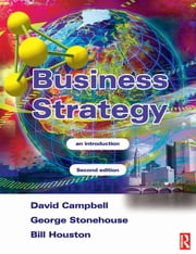 Business Strategy ebook by George Stonehouse, Bill Houston