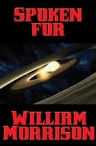 Spoken For ebook by William Morrison