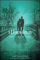 Illusion ebook by Martina Boone