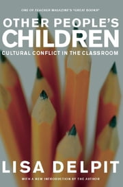 Other People's Children - Cultural Conflict in the Classroom ebook by Lisa Delpit