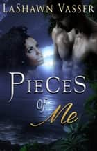 Pieces of Me - Billionaire BWWM Interracial Romance ebook by LaShawn Vasser