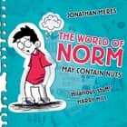 The World of Norm: May Contain Nuts - Book 1 audiobook by Jonathan Meres